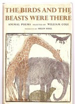 The Birds and the Beasts Were There: Animal Poems