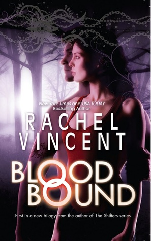 Blood Bound (Unbound #1) by Rachel Vincent