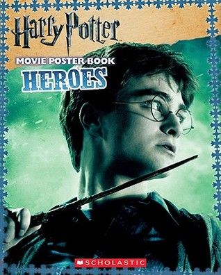 Heroes (Harry Potter Movie Poster Book)