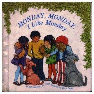 Monday, Monday, I Like Monday