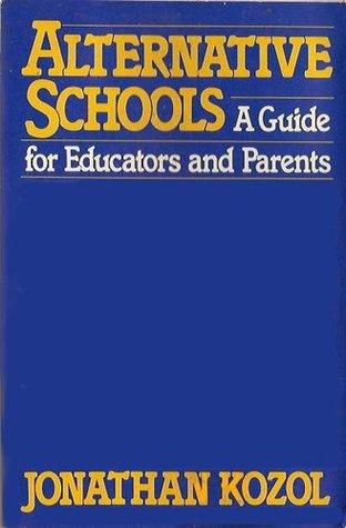 Alternative Schools: A Guide For Educators And Parents