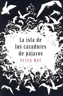 La isla de los cazadores de pájaros by Peter  May