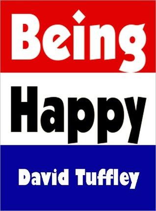 Being Happy by David Tuffley