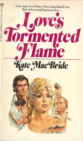 Ebook Love's Tormented Flame by Kate MacBride PDF!