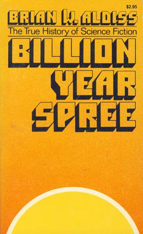 Billion Year Spree: The True History of Science Fiction
