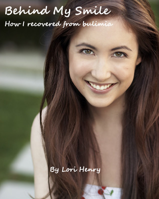 Behind My Smile: How I Recovered from Bulimia