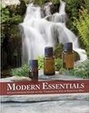 Modern Essentials: A Contemporary Guide to the Therapeutic Use of Essential Oils