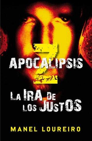 Apocalipsis Z: La ira de los justos (Apocalipsis Z, #3)