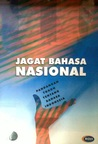 Jagat Bahasa Nasional: Pandangan Tokoh tentang Bahasa Indonesia