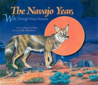 The Navajo Year, Walk Through Many Seasons by Nancy Bo Flood
