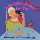 A Birthday Basket For Tía by Pat Mora