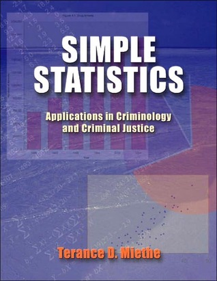 Simple Statistics: Applications in Criminology and Criminal Justice
