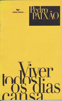 Viver Todos Os Dias Cansa by Pedro Paixão