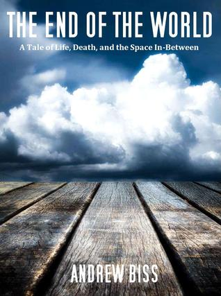 The End of the World by Andrew Biss