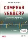Comprar ou Vender ? - Como Investir na Bolsa Utilizando Análise Gráfica