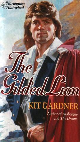 The Gilded Lion (Harlequin Historical #193)