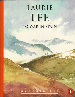 To War in Spain by Laurie Lee