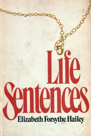 Life Sentences by Elizabeth Forsythe Hailey