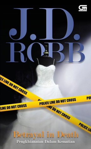 Betrayal in Death - Pengkhianatan dalam Kematian by J.D. Robb