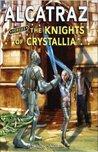 Alcatraz Versus the Knights of Crystallia by Brandon Sanderson