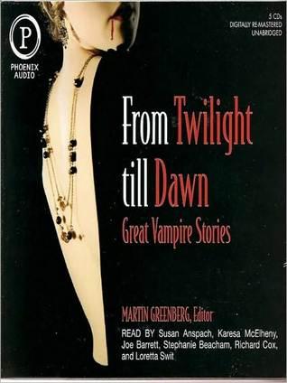 From Twilight Till Dawn: Great Vampire Stories