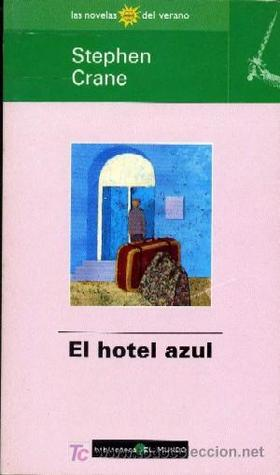 an analysis of the blue hotel by stephen crane Stephen crane's well-known story, the blue hotel lends itself readily to allegorical interpretations while generally regarded as a naturalist writer, the significance of crane's the blue hotel traditionally extends beyond the journalistic impact of the story, to the resonance of its more complex.