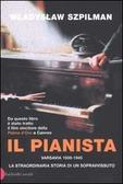 Il pianista. Varsavia 1939-1945. La straordinaria storia di un sopravvissuto