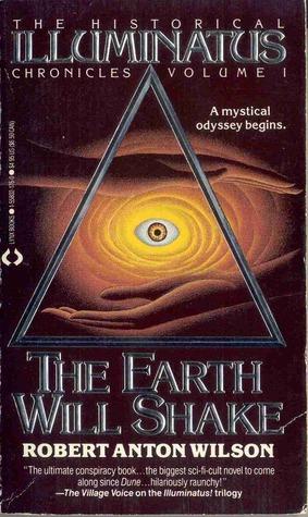 The Earth Will Shake (Historical Illuminatus Chronicles, #1)