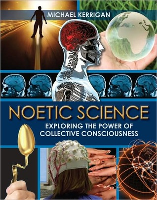 Noetic Science: Exploring the Power of Collective Consciousness