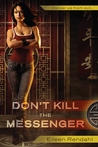 Don't Kill The Messenger (Messenger, #1)