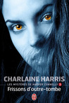 Frissons d'outre-tombe by Charlaine Harris