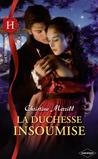 La duchesse insoumise by Christine Merrill