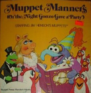 Muppet Manners: Or, the Night Gonzo Gave a Party