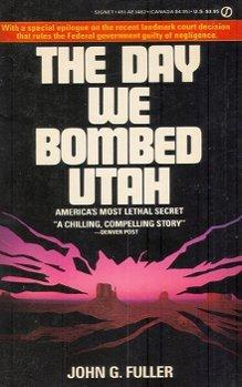 The Day We Bombed Utah by John Grant Fuller Jr.