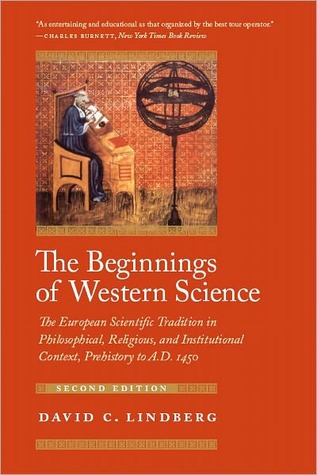Beginnings of Western Science: The European Scientific Tradition in Philosophical, Religious, and Institutional Context, Prehistory to A. D. 1450