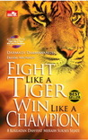 Fight like a tiger Win like a Champion