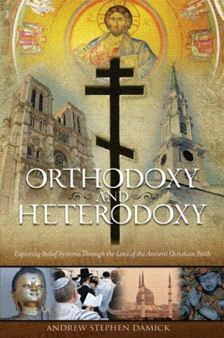 Orthodoxy and Heterodoxy: Exploring Belief Systems through the Lens of the Ancient Christian Faith