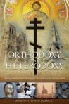Orthodoxy and Heterodoxy by Andrew Stephen Damick