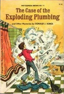 the-case-of-the-exploding-plumbing-and-other-mysteries