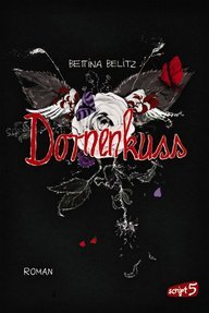 Dornenkuss by Bettina Belitz