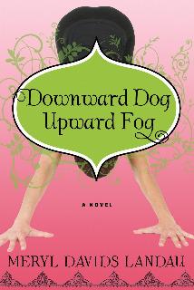Downward Dog, Upward Fog by Meryl Davids Landau
