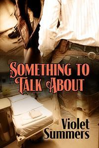 Something To Talk About by Violet Summers