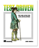 Test Driven: Practical TDD and Acceptance TDD for Java Developers by Lasse Koskela