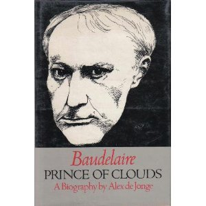 Baudelaire, Prince of Clouds by Alex De Jonge