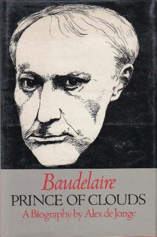 Baudelaire, Prince of Clouds: A Biography