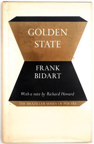 Golden State by Frank Bidart