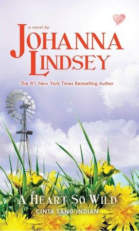 A Heart So Wild - Cinta Sang Indian by Johanna Lindsey
