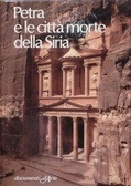 Petra e le città morte della Siria by Valerio Massimo Manfredi
