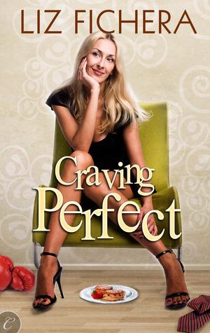 Craving Perfect by Liz Fichera
