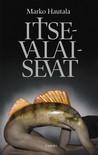 Itsevalaisevat by Marko Hautala